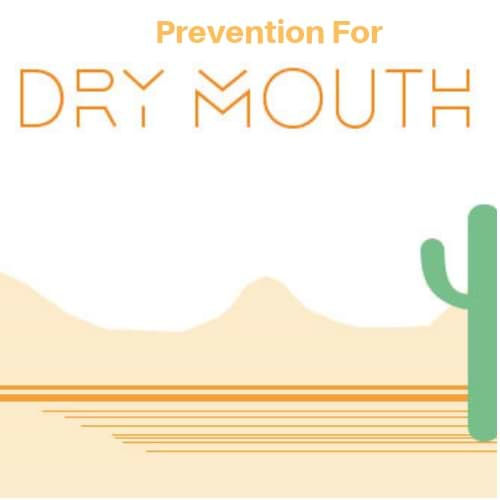Prevention for Dry Mouth